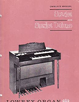 lowrey organ starlet and starlet deluxe owner s manual lowrey organ rh amazon com lowrey celebration owners manual lowrey celebration owners manual