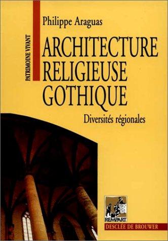 Architecture religieuse gothique : Diversités régionales