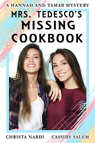 Book: Mrs. Tedesco's Missing Cookbook (A Hannah and Tamar Mystery 2) by Christa Nardi & Cassidy Salem