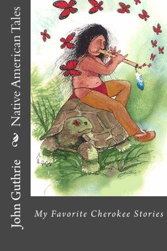 Download Native American Tales: My Favorite Cherokee Stories PDF