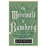 The Werewolf of Bamberg (5) (A Hangman's Daughter Tale)