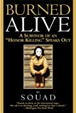 "Burned Alive: A Survivor of an ""Honor Killing"" Speaks Out, Souad, 0446694878"