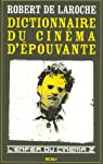 L'enfer du cinéma : Tome 2, Dictionnaire du cinéma d'épouvante par Laroche