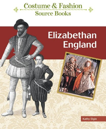 Elizabethan Age Costumes (Elizabethan England (Costume and Fashion Source Books))