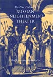 The Play of Ideas in Russian Enlightenment Theater, Wirtschafter, Elise Kimerling, 0875803105
