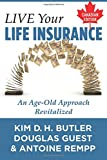 Live Your Life Insurance - Canadian Edition: An Age-Old Approach Revitalized