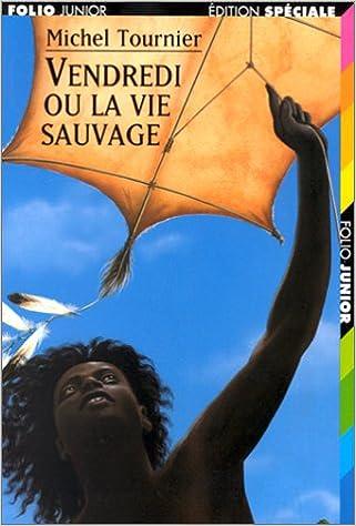 Vendredi Ou La Vie Sauvage French Edition Michel Tournier