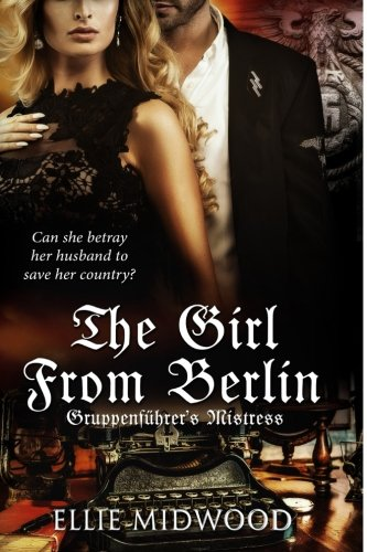 Books : TheGirl from Berlin: Gruppenführer's Mistress (Volume 2)