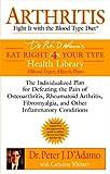 Arthritis, Peter J. D'Adamo and Catherine Whitney, 0425205355