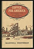 Copper for America, Maxwell Whiteman, 0813506875