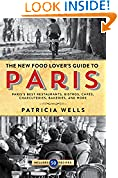 #10: The Food Lover's Guide to Paris: The Best Restaurants, Bistros, Cafés, Markets, Bakeries, and More