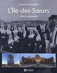 L'île-des-Soeurs: d'hier à aujourd'hui  par Jacques Lacoursière