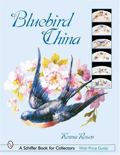 Bluebird China (Schiffer Book for Collectors)