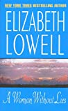 Front cover for the book A Woman Without Lies by Elizabeth Lowell