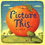 Picture This..., Alison Jay, 0525463801