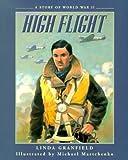 High Flight, Linda Granfield, 088776469X