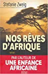 Nos rêves d'Afrique par Zweig
