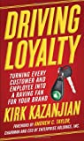 img - for Driving Loyalty: Turning Every Customer and Employee into a Raving Fan for Your Brand book / textbook / text book