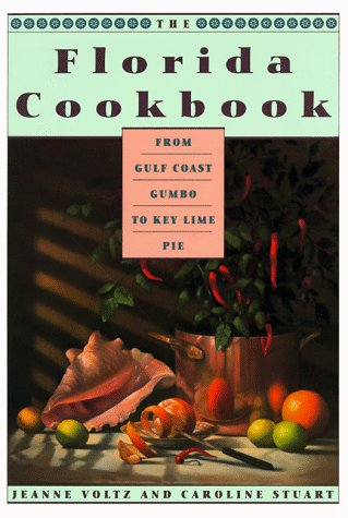 The Florida Cookbook: From Gulf Coast Gumbo to Key Lime Pie (Knopf Cooks...