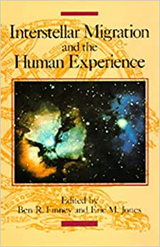 Book Interstellar Migration and the Human Experience (Los Alamos Series in Basic and Applied Sciences)