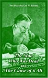 The Man Who Was Dead and the Cause of It All, Leo Tolstoy, 1410218309