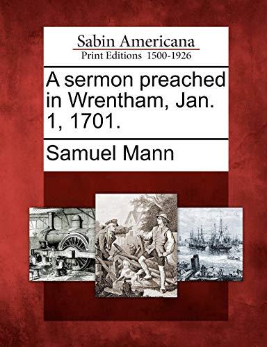A sermon preached in Wrentham, Jan. 1, ()