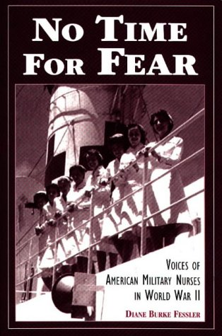 No Time for Fear: Voices of American Military Nurses in World War II