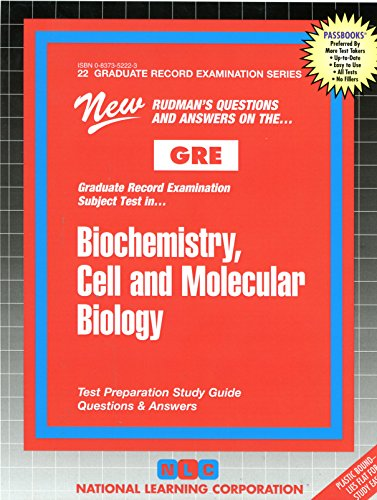 BIOCHEMISTRY, CELL AND MOLECULAR BIOLOGY (Graduate Record Examination Series) (Passbooks) (GRADUATE RECORD EXAMINATION SERIES (GRE)) (Chemistry Gre)