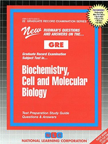 BIOCHEMISTRY, CELL AND MOLECULAR BIOLOGY (Graduate Record Examination Series) (Passbooks) (GRADUATE RECORD EXAMINATION SERIES (GRE)) (Gre Chemistry)