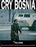Cry Bosnia, Paul Harris, 1566562120