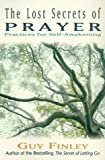 img - for The Lost Secrets of Prayer: Practices for Self-Awakening book / textbook / text book