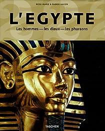 L'Egypte : Les hommes, les dieux, les pharaons par Hagen