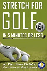 Stretch for Golf in 5 Minutes or Less: With 100 Bonus Pages! (Volume 2) Paperback