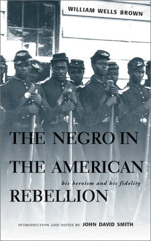 The Negro In The American Rebellion  His Heroism And His Fidelity