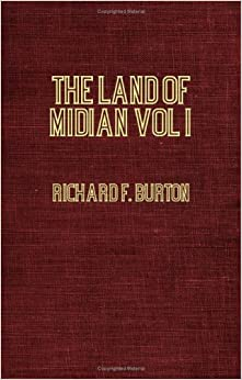 The Land Of Midian (North-Western Arabia) Volume I: 1