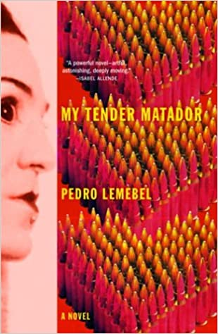 My Tender Matador: A Novel, Lemebel, Pedro