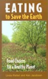 Eating to Save the Earth, Linda Riebel and Ken Jacobsen, 1587611163