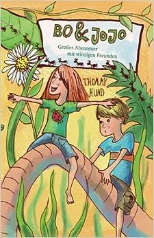 Bo & Jojo: Großes Abenteuer mit winzigen Freunden: Volume 1