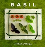 Basil: A Book of Recipes (The Little Recipe Book Series)