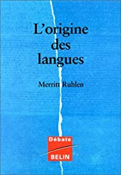 L'ORIGINE DES LANGUES. Sur les traces de la langue mère