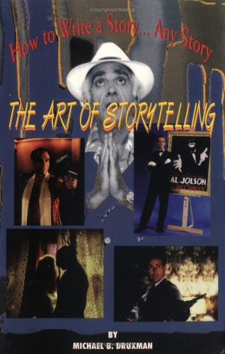 The Art of Storytelling: How To Write A Story....Any Story