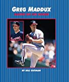 Greg Maddux, Bill Gutman, 0761314547