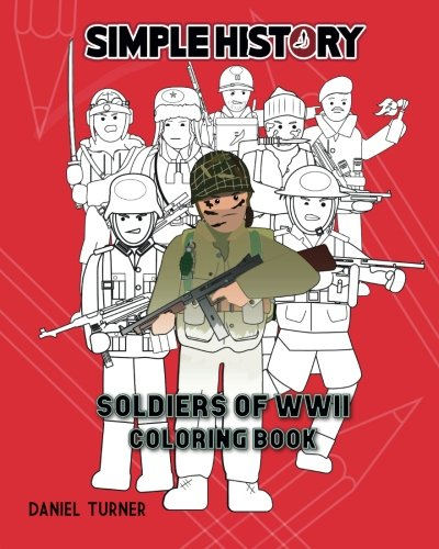 Simple History: Soldiers of World War II Coloring Book