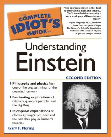 The Complete Idiot's Guide to Understanding Einstein, Second Edition