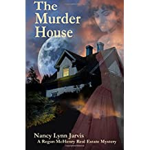 The Murder House: A Regan McHenry Real Estate Mystery (Regan McHenry Real Estate Mysteries) (Volume 5)
