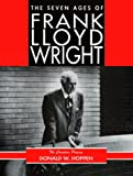 The Seven Ages of Frank Lloyd Wright, Donald W. Hoppen, 048629420X