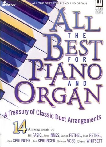 (All the Best for Piano and Organ: A Treasury of Classic Duet Arrangements)