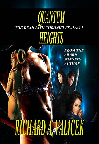 Quantum Heights: Book one of the Dead Path Chronicles by [Valicek, Richard A.]