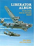 Liberator Album: B-24s of the 2nd Air Division USAAF