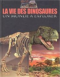 La vie des dinosaures par Dougal Dixon